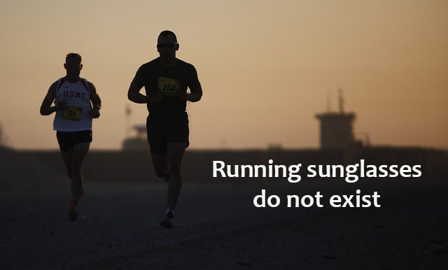 running sunglasses don´t exist